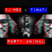 Тимати Party Animal DJ Meg ft. Timati