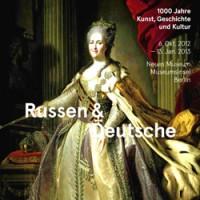 Russen und Deutsche - 1000 Jahre Kunst, Geschichte und Kultur